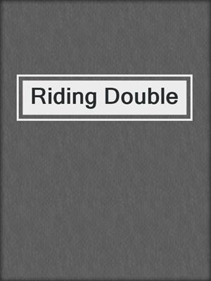 cover image of Riding Double