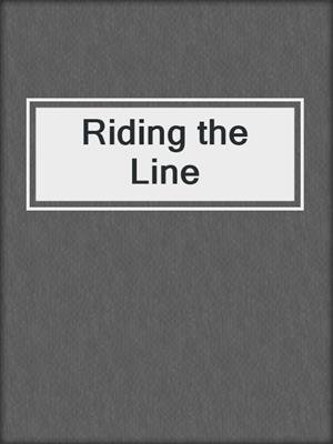 cover image of Riding the Line