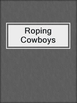 cover image of Roping Cowboys