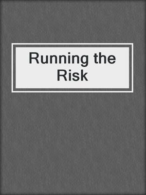cover image of Running the Risk