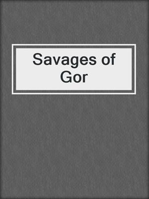 cover image of Savages of Gor
