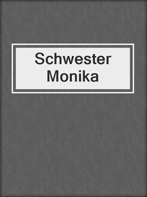 cover image of Schwester Monika