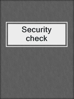 cover image of Security check