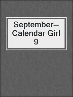 cover image of September--Calendar Girl 9