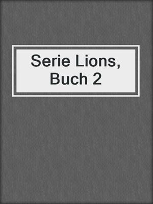 cover image of Serie Lions, Buch 2