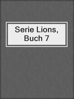 cover image of Serie Lions, Buch 7