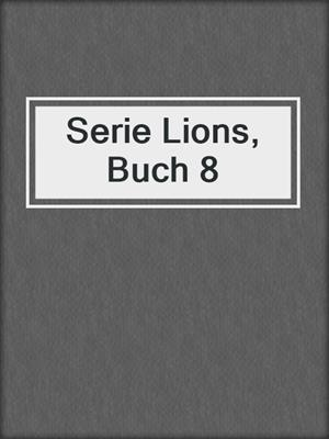 cover image of Serie Lions, Buch 8