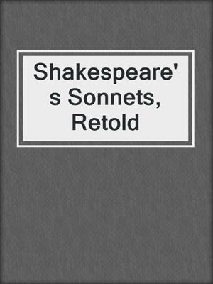 cover image of Shakespeare's Sonnets, Retold