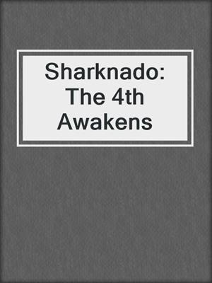 cover image of Sharknado: The 4th Awakens
