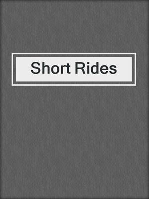 cover image of Short Rides