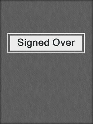 cover image of Signed Over
