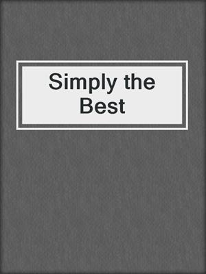 cover image of Simply the Best