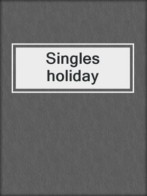 cover image of Singles holiday