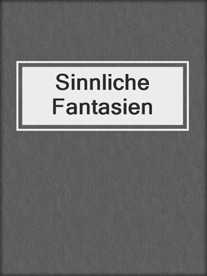 cover image of Sinnliche Fantasien
