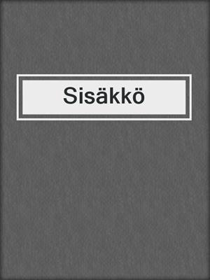 cover image of Sisäkkö