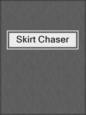 cover image of Skirt Chaser