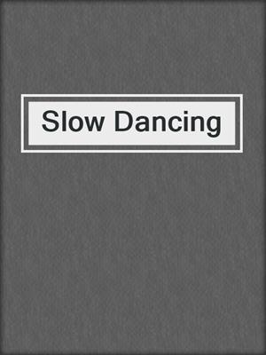 cover image of Slow Dancing