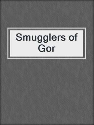 cover image of Smugglers of Gor