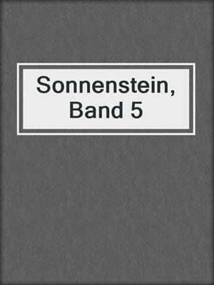 cover image of Sonnenstein, Band 5