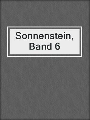 cover image of Sonnenstein, Band 6