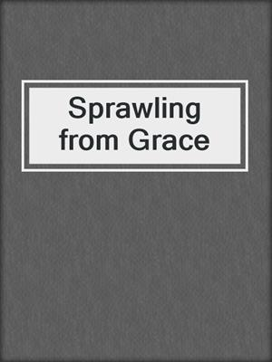 cover image of Sprawling from Grace