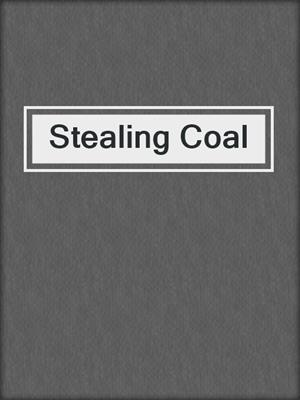 cover image of Stealing Coal
