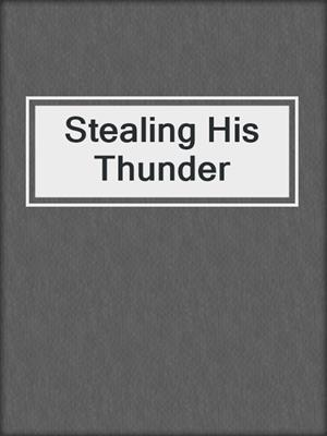 cover image of Stealing His Thunder