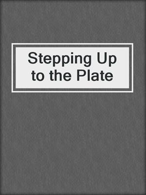 cover image of Stepping Up to the Plate