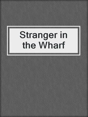 cover image of Stranger in the Wharf
