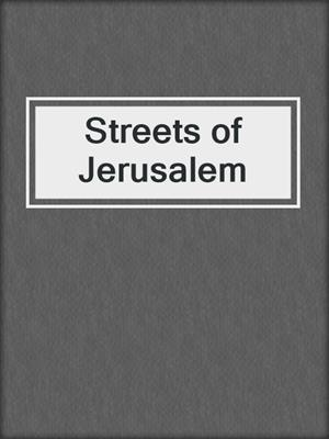 cover image of Streets of Jerusalem