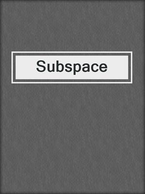 cover image of Subspace