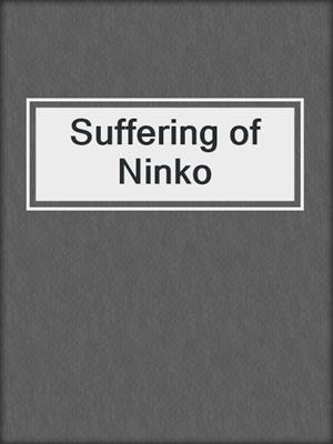 cover image of Suffering of Ninko