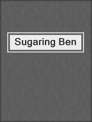 cover image of Sugaring Ben