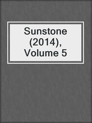 cover image of Sunstone (2014), Volume 5