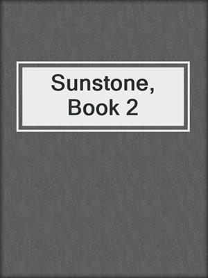 cover image of Sunstone, Book 2