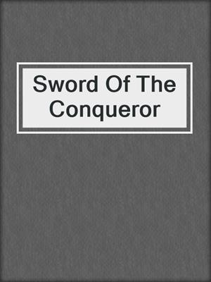 cover image of Sword Of The Conqueror