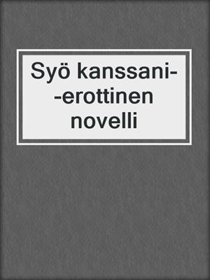 cover image of Syö kanssani--erottinen novelli