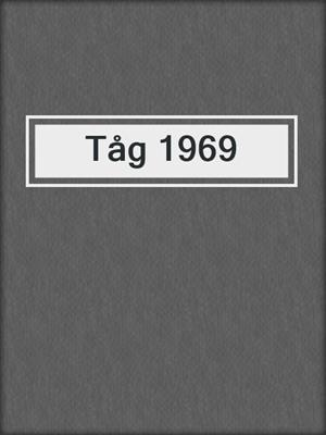 cover image of Tåg 1969