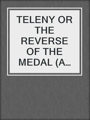 cover image of TELENY OR THE REVERSE OF THE MEDAL (A Gay Erotica)