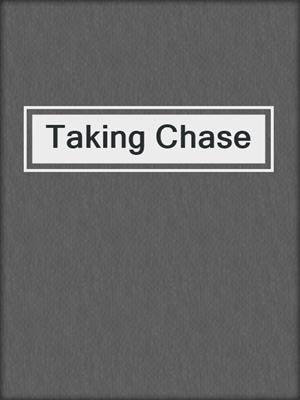 cover image of Taking Chase