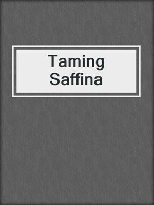 cover image of Taming Saffina