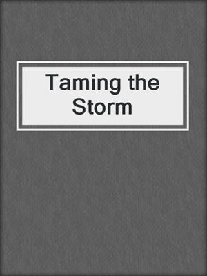 cover image of Taming the Storm