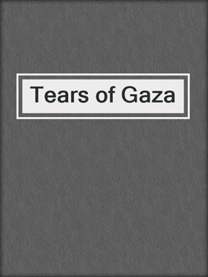 cover image of Tears of Gaza