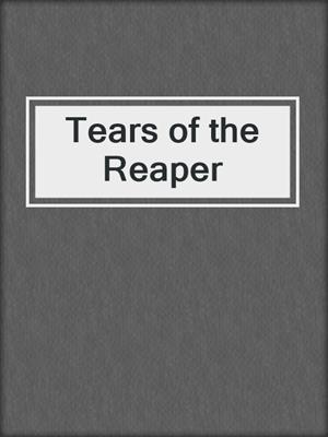 cover image of Tears of the Reaper