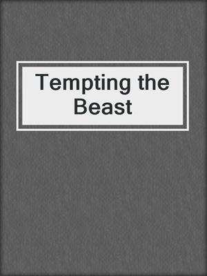 cover image of Tempting the Beast