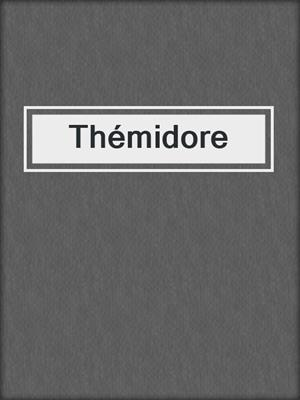 cover image of Thémidore