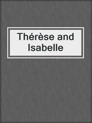 cover image of Thérèse and Isabelle