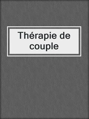 cover image of Thérapie de couple