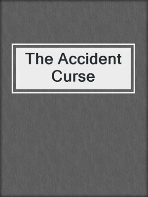 cover image of The Accident Curse