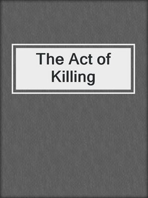 cover image of The Act of Killing